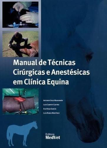 Manual De Técnicas Cirúrgicas Anestésicas Em Clínica Equina  - LIVRARIA ODONTOMEDI