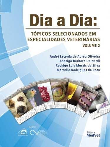 Dia A Dia Tópicos Selecionados Em Especialidades Veterinária  - LIVRARIA ODONTOMEDI