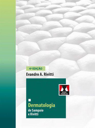Dermatologia De Sampaio E Rivitti, 4ªed. 2018, Lacrado  - LIVRARIA ODONTOMEDI