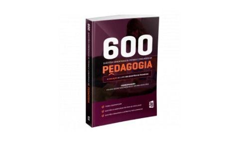600 Questões Comentadas De Provas E Concursos Em Pedagogia  - LIVRARIA ODONTOMEDI