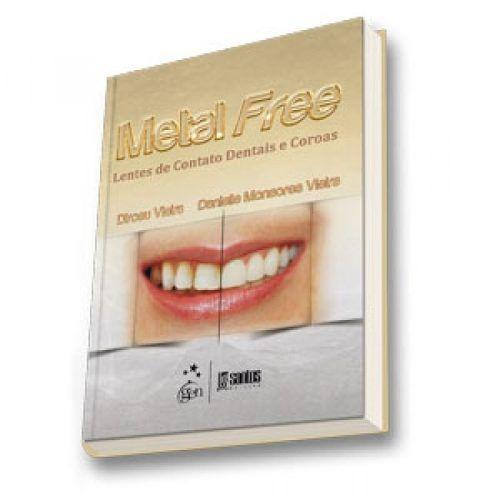 Metal Free Lentes De Contato Dentais E Coroas  - LIVRARIA ODONTOMEDI