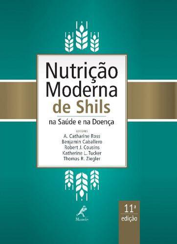 Livro Nutrição Moderna De Shils Na Saúde E Na Doença 11ª  - LIVRARIA ODONTOMEDI