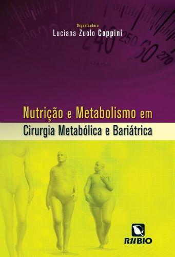 Livro Nutrição E Metabolismo Em Cirurgia Metabólica E Bariát  - LIVRARIA ODONTOMEDI