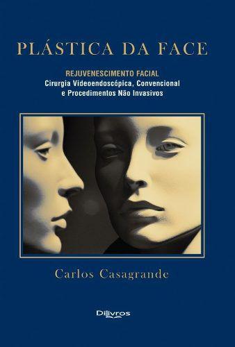Livro Plastica Da Face Rejuvenescimento Facial  - LIVRARIA ODONTOMEDI