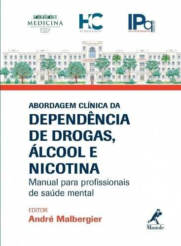 Livro Abordagem Clínica Da Dependência De Drogas, Álcool E Nicotin  - LIVRARIA ODONTOMEDI
