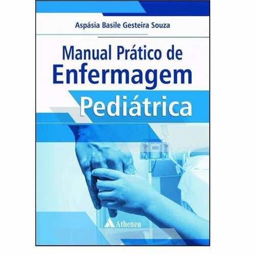 Livro Manual Prático De Enfermagem Pediátrica  - LIVRARIA ODONTOMEDI