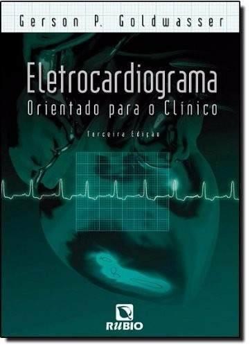 Livro Eletrocardiograma Orientado Para O Clínico  - LIVRARIA ODONTOMEDI
