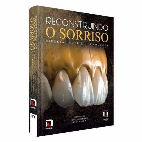 Livro Reconstruindo O Sorriso Ciência Arte E Tecnologia  - LIVRARIA ODONTOMEDI