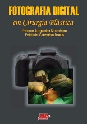 Livro Fotografia Digital Em Cirurgia Plástica  - LIVRARIA ODONTOMEDI