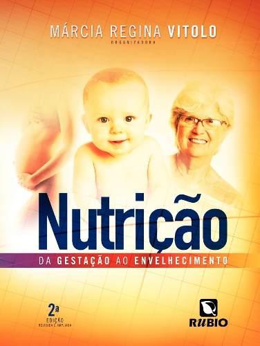 Livro Nutrição - Da Gestação Ao Envelhecimento  - LIVRARIA ODONTOMEDI