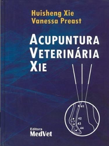Acupuntura Veterinária Xie  - LIVRARIA ODONTOMEDI