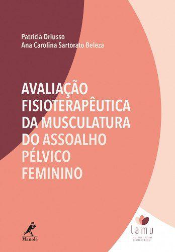 Livro Avaliação Fisioterapêutica Da Musculatura Do Assoalho  - LIVRARIA ODONTOMEDI