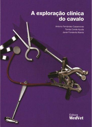 Livro A Exploração Clínica Do Cavalo  - LIVRARIA ODONTOMEDI