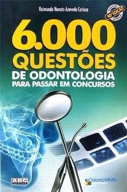Livro 6.000 Questoes De Odontologia Para Passar Em Concursos  - LIVRARIA ODONTOMEDI
