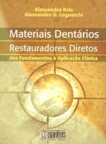 Livro Materiais Dentários Diretos Dos Fundamentos À Aplicação Clínica  - LIVRARIA ODONTOMEDI