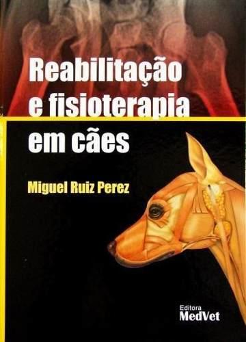 Livro Reabilitação E Fisioterapia Em Cães  - LIVRARIA ODONTOMEDI