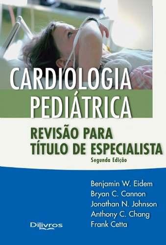 Livro Cardiologia Pediatrica Revisao Para Titulo De Especialista  - LIVRARIA ODONTOMEDI