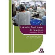 Livro Unidades Produtoras De Refeições Uma Visão Prática