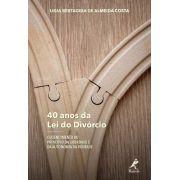 40 Anos Da Lei Do Divórcio