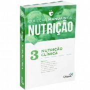 Livro Coleção Manuais Da Nutrição Nutrição Clínica Volume 3