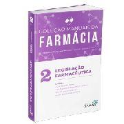Livro Manuais Da Farmácia Legislação Farmacêutica Volume 2
