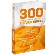 300 Questões Comentadas De Provas E Concursos Em Serviço Social Volume 1