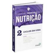 Ciclos Da Vida - Vol.2 - Coleção Manuais Da Nutrição