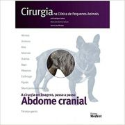 Livro Cirurgia Na Clínica De Pequenos Animais Abdome Cranial