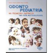 Odontopediatria Na Primeira Infância 4ª Ed. - Salete