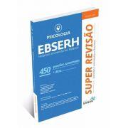 Super Revisão - Psicologia - Ebserh 450 Questões Comentadas