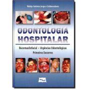 Livro Odontologia Hospitalar - Bucomaxilofacial, Urg Odont E