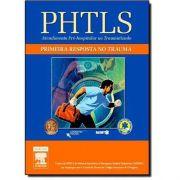 Phtls - Primeira Resposta No Trauma 1ª Edição