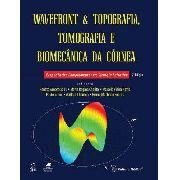 Wavefront E Topografia, Tomografia E Biomecânica Da Córnea