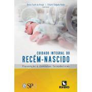 Cuidado Integral Do Recém-nascido: Prevenção E Condutas Tera