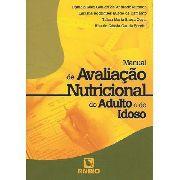 Manual De Avaliação Nutricional Do Adulto E Do Idoso