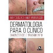 Dermatologia Para O Clínico: Diagnóstico E Tratamento