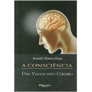 Consciência, A   Uma Viagem Pelo Cérebro