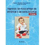 Livro Tratado De Psiquiatria Da Infância E Da Adolescência