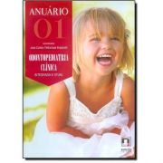 Anuário 01: Odontopediatria Clínica Integrada E  Atual - Volume 1