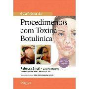 Guia Prático De Procedimentos Com Toxina Botulínica