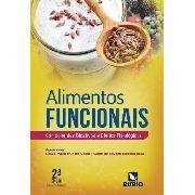 Alimentos Funcionais: Componentes Bioativos E Efeitos Fisiol