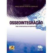 Osseointegração - Visão Contemporânea Da Implantodontia