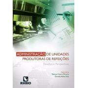Administração De Unidades Produtoras De Refeições: Desafios