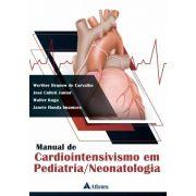 Livro Manual De Cardiointensivismo Em Pediatria/neonatologia