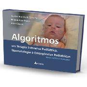 Algoritmos Em Terapia Intensiva Pediátrica, Neonatologia