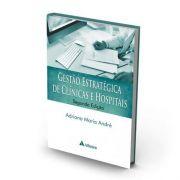Gestão Estratégica De Clínicas E Hospitais - 2a. Edição