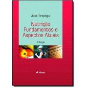 Nutrição Fundamentos E Aspéctos Atuais - 3a. Edição