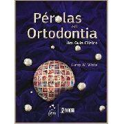 Pérolas Em Ortodontia - Um Guia Clínico