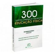 300 Educação Física - Questões Comentadas