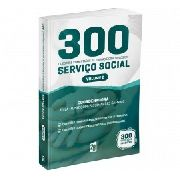 Serviço Social Volume 2 - 300 Questões Comentadas